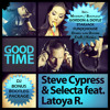 Steve Cypress & Selecta ft. Latoya R. - Oh, Good Time Is It (Deejay FabR Mashup)