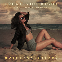 Robby Hunter Band Treat You Right (Ft.  GhostWridah) Artwork