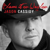 Jason Cassidy - Blame It On Waylon