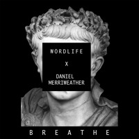 Daniel Merriweather & Wordlife Breathe Artwork