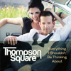 Everything I Shouldnt Be Thinking About by Thompson Square