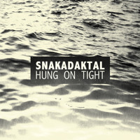 Snakadaktal Hung On Tight Artwork