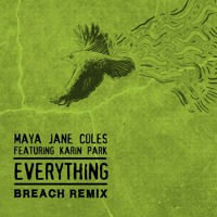 Maya Jane Coles Everything Ft. Karin Park (Breach Remix) Artwork