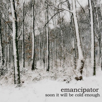 Emancipator Soon It Will Be Cold Enough To Build Fires Artwork