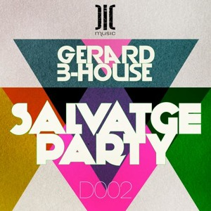Gerard b-house - Salvatge party (Original Mix) (Dic Music)