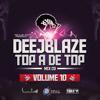 Deejay Blaze - Top A De Top (Vol. 10)