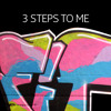3 Steps to me