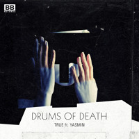 Drums of Death True Ft. Yasmin Artwork