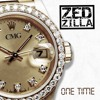 Zed Zilla - One Time