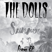 The Dolls Summer of '93 (Eli Escobar 'Till Infinity Remix) Artwork