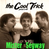 The Cool Trick - Mister Segway