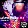 Seduction Sessions Vol 2 Mixed By @DJStarzy | #SeductionSessions #SSV2 #ComeLive
