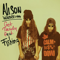 Alison Wonderland Get Ready (Ft. Fishing) Artwork