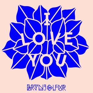 I Love You by Brynjolfur