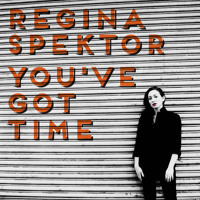 Regina Spektor You've Got Time Artwork