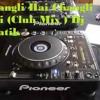 Changli Hai Changli Hai (Club Mix ) Dj Pratik