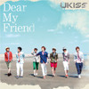 U-KISS(ユーキス) - Dear My Friend