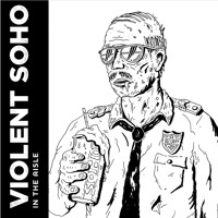 Violent Soho In The Aisle Artwork