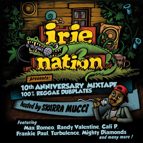 Irie Nation - 10th ANNIVERSARY REGGAE DUBPLATES MIXTAPE !!!!