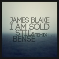 James Blake I Am Sold (Stil & Bense Remix) Artwork