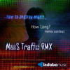 How To Destroy Angels - How Long (MakS Traffic RMX)