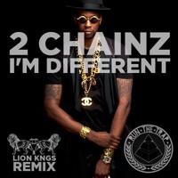 2 Chainz I'm Different (LION KNGS REMIX) Artwork