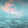 Maverick Sabre - I Need (Luis Leon Blue Sky Edit) album artwork
