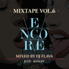 ENCORE MIXTAPE VOLUME 6 MIXED BY FLAVA