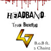 Headband B.O.B Ft 2 Chainz - Trap Bootleg - Louisiana Jones