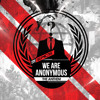 We Are Anonymous Anthem 2013