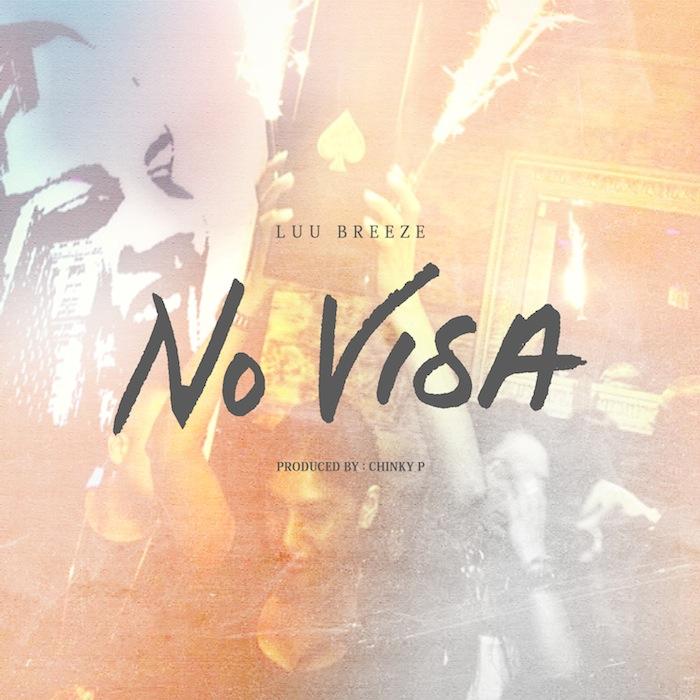 artworks 000053060528 h1q0l8 original - Audio: Luu Breeze - No Visa