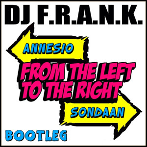DJ F.R.A.N.K. - From the Left to the Right (Annesio vs. SonDaan Bootleg) להורדה
