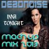 INNA-TONIGHT (DeadNoise Mash'up MIX 2013)