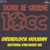 10cc - Dreadlock Holiday SKuRR Re-Groove ''FREE 320MP3 DOWNLOAD IN DESCRIPTION''