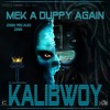 Kalibwoy - Mek A Duppy 2 (Ziggy Recado Diss)