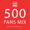 Barely Alive - 500 Fans Mix