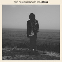 The Chain Gang of 1974 Miko Artwork