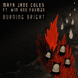 Burning Bright (feat. Kim Ann Foxman) by Maya Jane Coles