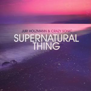 Supernatural by Juri Holzmann & Crazy Sonic