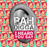 Rah Digga I Heard You Say Artwork