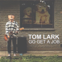 Tom Lark Go Get A Job Artwork