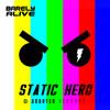 Barely Alive - Static Hero