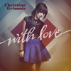 Free Download With Love — Christina Grimmie Mp3