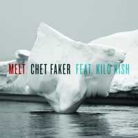 Chet Faker Melt (Ft. Kilo Kish) Artwork