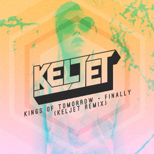 Finally (Keljet Remix) by Kings of Tomorrow