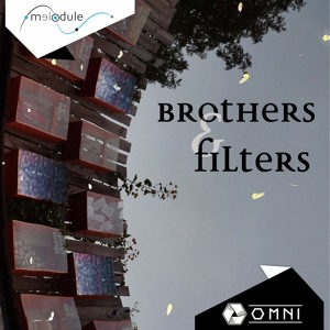 Melodule & Omni - Brothers and Filters