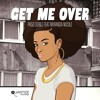 Get Me Over (Incl. Mr V & Damond Remixes)