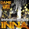 Inna Feat Reik - Dame Tu Amor. [Violent Circuit Style] - (Dj - Zeus) - Original - Mix 2013 Demo