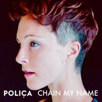 Poliça Chain My Name Artwork