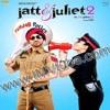 Akhiyan Nu Akhiyan Ch Jatt And Juliet 2